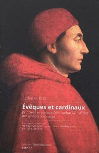 Eglise et Etat : évêques et cardinaux princiers et curiaux (XIVe-début XVIe siècle) : des acteurs du pouvoir