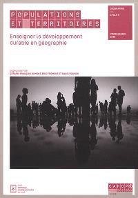 Populations et territoires : enseigner le développement durable en géographie : géographie, cycle 4, programmes 2016