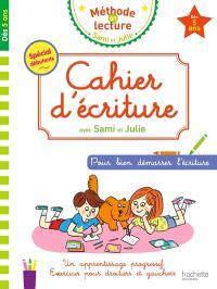 Cahier d'écriture avec Sami et Julie : pour bien démarrer l'écriture : dès 5 ans, spécial débutants