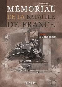 Mémorial de la bataille de France. Volume 4, Du 17 au 25 juin 1940