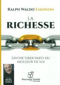 La richesse  : savoir tirer parti du meilleur de soi