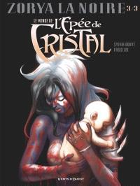 Le monde de l'épée de cristal : Zorya la noire. Volume 3
