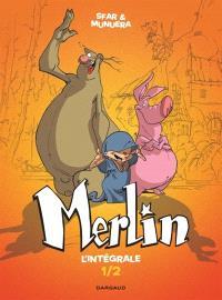 Merlin : l'intégrale. Volume 1