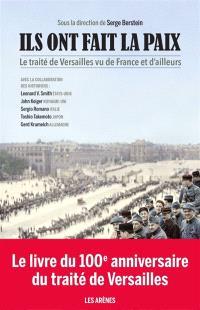 Ils ont fait la paix : le traité de Versailles vu de France et d'ailleurs
