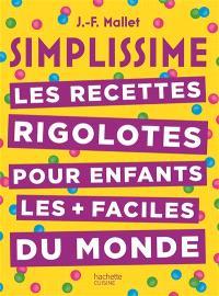 Simplissime : les recettes rigolotes pour enfants les + faciles du monde