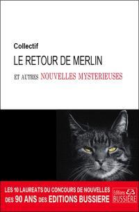 Le retour de Merlin : et autres nouvelles mystérieuses