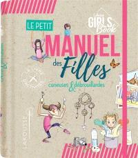 Le petit manuel des filles curieuses et débrouillardes : une mines d'idées et d'activités faciles à réaliser !