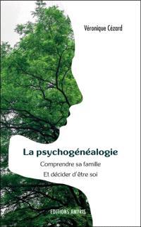 La psychogénéalogie : comprendre sa famille et décider d'être soi