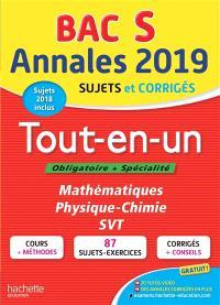 Tout-en-un, bac S, obligatoire + spécialité : annales 2019, sujets et corrigés : mathématiques, physique chimie, SVT