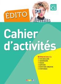 Edito, niveau C1 : cahier d'activités