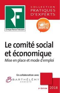 Le comité social et économique : mise en place et mode d'emploi