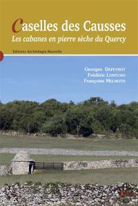 Caselles des Causses : les cabanes en pierre sèche du Quercy