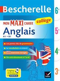 Mon maxi cahier anglais collège A1-B1