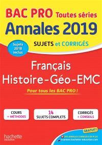 Français, histoire géo, EMC, bac pro toutes séries : annales 2019, sujets et corrigés, sujets 2018 inclus