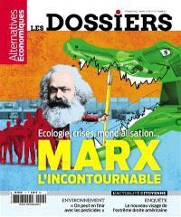 Les dossiers d'Alternatives économiques. n° 13, Ecologie, crises, mondialisation... : Marx, l'incontournable