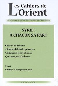 Cahiers de l'Orient (Les). n° 131, Syrie : à chacun sa part