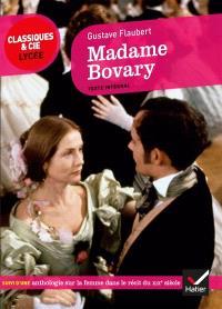 Madame Bovary (1857) : suivi d'une anthologie sur la femme dans le récit du XIXe siècle