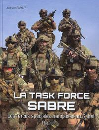 La task force Sabre : les forces spéciales françaises au Sahel
