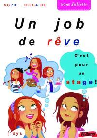 Un job de rêve : c'est pour un stage !