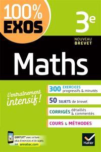 Maths 3e : nouveau brevet : l'entraînement intensif !