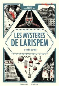Les mystères de Larispem. Volume 3, L'élixir ultime