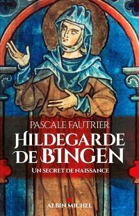 Hildegarde de Bingen : un secret de naissance