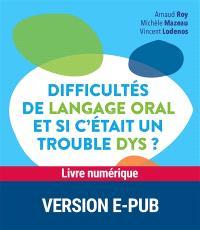 Difficultés de langage oral : et si c'était un trouble dys ?