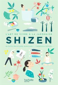 Shizen : l'art de vivre à la japonaise : simplicité, humilité, authenticité