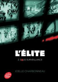 L'élite. Volume 2, Sous surveillance