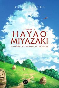 L'oeuvre de Hayao Miyazaki : le maître de l'animation japonaise