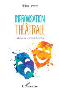 Improvisation théâtrale : la fabuleuse science de l'imprévu