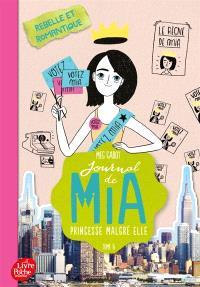 Journal de Mia, princesse malgré elle. Volume 6, Rebelle et romantique