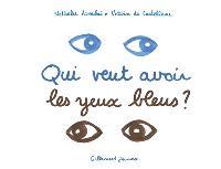 Qui veut avoir les yeux bleus ?