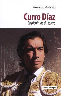 Curro Diaz : la plénitude du torero