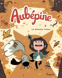 Aubépine. Volume 2, Le renard furax
