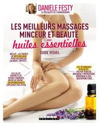 Les meilleurs massages minceur et beauté aux huiles essentielles : guide visuel