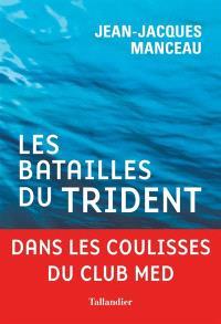 Les batailles du Trident : dans les coulisses du Club Med