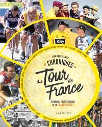 Chroniques du Tour de France : retrouvez toute l'histoire de la Grande Boucle