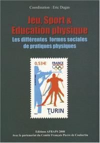 Jeu, sport & éducation physique : les différentes formes sociales de pratiques physiques