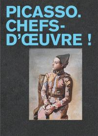 Picasso. : chefs-d'oeuvre !