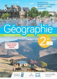 Géographie 2de : environnement, développement, mobilité, les défis d'un monde en transition : nouveau programme 2019