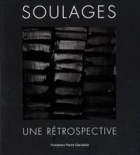 Soulages : une rétrospective : exposition, Martigny, Fondation Pierre Gianadda, du 15 juin au 25 novembre 2018