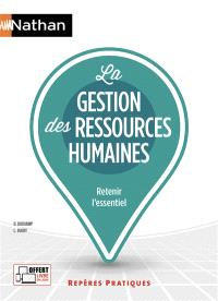 La gestion des ressources humaines : retenir l'essentiel