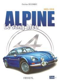 Alpine : le sang bleu : 1955-2018