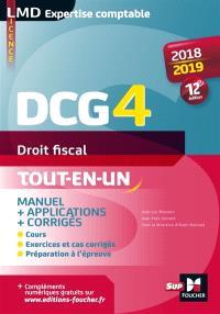 DCG 4, droit fiscal : tout-en-un, manuel + applications + corrigés : 2018-2019