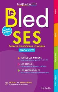 Le Bled SES : sciences économiques et sociales : spécial lycée
