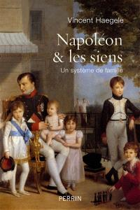 Napoléon & les siens : un système de famille