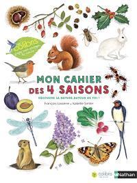 Mon cahier des 4 saisons : découvre la nature autour de toi !
