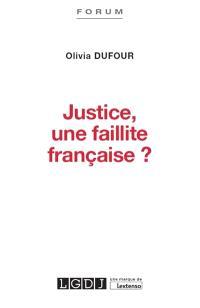 Justice, une faillite française ?
