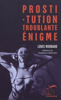 Prostitution, troublante énigme